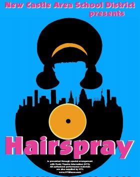 informational poster for the musical Hairspray presented by the New Castle Area School District
